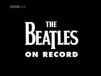 BBC - The Beatles on Record (2009)