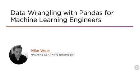 Data Wrangling with Pandas for Machine Learning Engineers