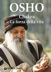 Osho - Chakra. La forza della vita