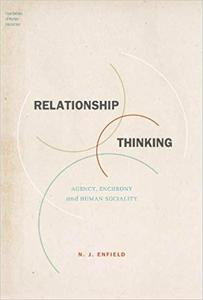 Relationship Thinking: Agency, Enchrony, and Human Sociality