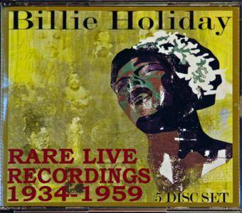Billie Holiday - Rare Live Recordings 1934-1959 (2007) 5CD Box Set