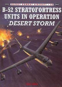 B-52 Stratofortress Units In Operation Desert Storm (Osprey Combat Aircraft 50) (Repost)