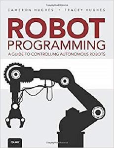 Robot Programming: A Guide to Controlling Autonomous Robots [Repost]
