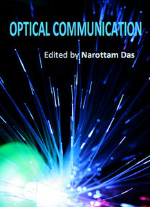 """Optical Communication"" ed. by Narottam Das"