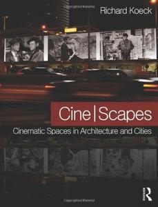 Cine-scapes: Cinematic Spaces in Architecture and Cities (Repost)