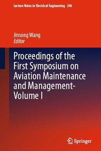 Proceedings of the First Symposium on Aviation Maintenance and Management-Volume I (repost)