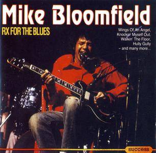 Mike Bloomfield - Rx for the Blues (1996)