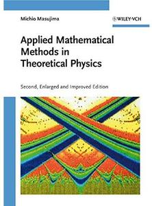 Applied Mathematical Methods in Theoretical Physics (2nd edition) [Repost]