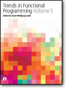 Hans-Wolfgang Loidl, «Trends in Functional Programming: Volume 5»