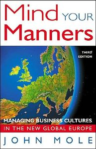 Mind Your Manners Managing Business Cultures in the New Global Europe (repost)