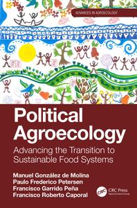 Political Agroecology: Advancing the Transition to Sustainable Food Systems (Advances in Agroecology)