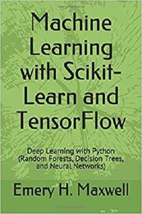 Machine Learning with Scikit-Learn and TensorFlow: Deep Learning with Python