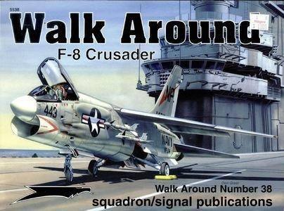 Squadron/Signal Publications 5538: F-8 Crusader - Walk Around Number 38 (Repost)