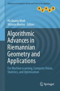 Algorithmic Advances in Riemannian Geometry and Applications (Repost)