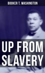«Up from Slavery» by Booker T. Washington