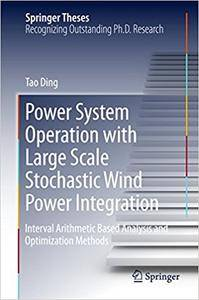 Power System Operation with Large Scale Stochastic Wind Power Integration (Repost)