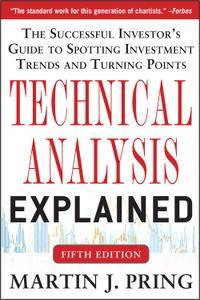 Technical Analysis Explained, Fifth Edition: The Successful Investor's Guide to Spotting Investment Trends and Turning P