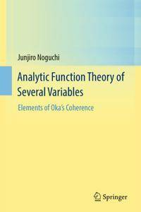Analytic Function Theory of Several Variables: Elements of Oka's Coherence (Repost)