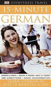 15-Minute German: Learn German in Just 15 Minutes a Day (repost)