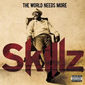Skillz - The World Needs More Skillz (2010) {E1 Music}