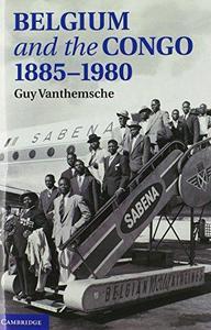 Belgium and the Congo, 1885-1980