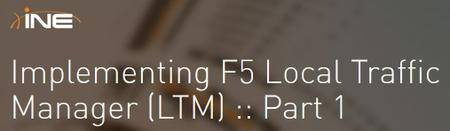 INE - Implementing F5 Local Traffic Manager (LTM) :: Part 1