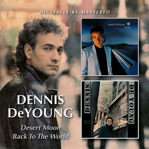 Dennis DeYoung - Desert Moon/Back To The World (1984/1986) [Remastered 2013]