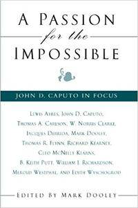 A Passion for the Impossible: John D. Caputo in Focus