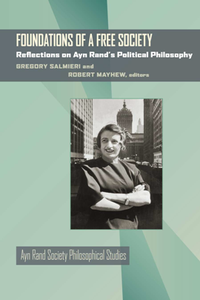 Foundations of a Free Society Reflections on Ayn Rand's Political Philosophy