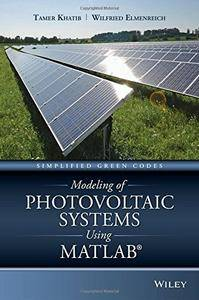 Modeling of Photovoltaic Systems Using MATLAB: Simplified Green Codes