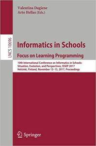 Informatics in Schools: Focus on Learning Programming: 10th International Conference