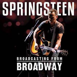 Bruce Springsteen - Broadcasting from Broadway (Live) (2018)