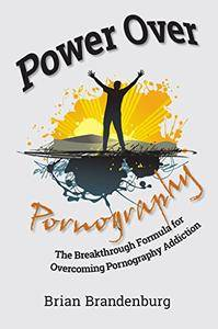 Power Over Pornography: The Breakthrough Formula for Overcoming Pornography Addiction [Audiobook]