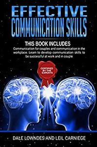 Effective Communication Skills: includes 2 manuscripts