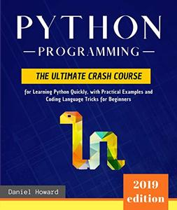 Python Programming: The Ultimate Crash Course for Learning Python Quickly
