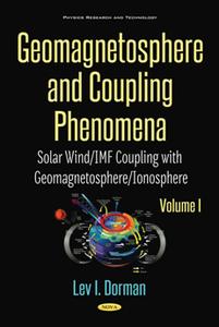 Geomagnetosphere and Coupling Phenomena, Volume I : Solar Wind/IMF Coupling with Geomagnetosphere/Ionosphere