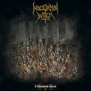 Nocturnal Witch - A Thousand Pyres (2019)