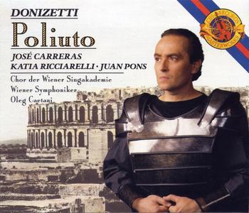 Oleg Caetani, Wiener Symphoniker, Katia Ricciarelli, José Carreras - Donizetti: Poliuto (1989)