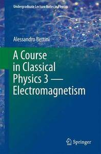 A Course in Classical Physics 3 ― Electromagnetism