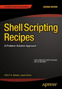 Shell Scripting Recipes: A Problem-Solution Approach (2nd Edition)