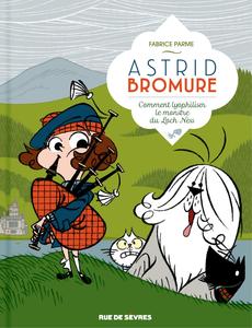 Astrid Bromure - Tome 4 - Comment Lyophiliser le Monste du Loch Ness