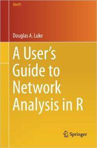 A User's Guide to Network Analysis in R (repost)