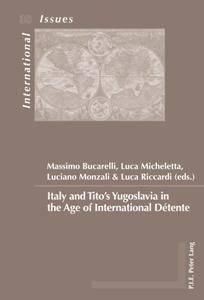 Italy and Tito's Yugoslavia in the Age of International Detente