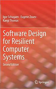 Software Design for Resilient Computer Systems Ed 2