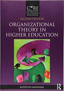 Organizational Theory in Higher Education, 2nd Edition
