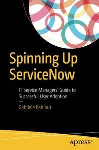 Spinning Up ServiceNow: IT Service Managers' Guide to Successful User Adoption [Repost]