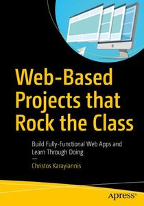 Web-Based Projects that Rock the Class: Build Fully-Functional Web Apps and Learn Through Doing (Repost)