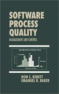Software Process Quality: Management and Control (Computer Aided Engineering (New York, N.Y.), 6.)