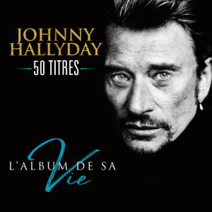 Johnny Hallyday - 50 titres: L'album de sa vie (2015)