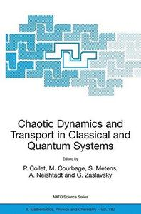 Chaotic Dynamics and Transport in Classical and Quantum Systems: Proceedings of the NATO Advanced Study Institute on Internatio